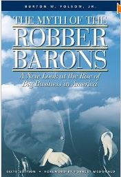 Myth of the Robber Barons Myth of the robber barrons